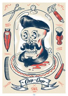 Chop-Chop poster on Behance Barber Logo, Barber Shop, Graphic Illustration, Graphic Art, Chin Hair, Poster On, Skull Art, Old Photos, Rockabilly