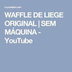 WAFFLE DE LIEGE ORIGINAL | SEM MÁQUINA - YouTube