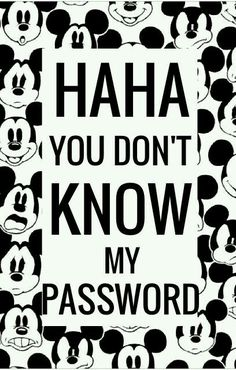 ✖✖Haha you don't know my password!✖✖