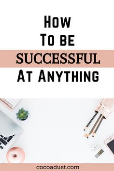If you want to find out how to be successful and how to achieve all your future goals, here's the secret: resourcefulness. This is present in the key habits of all successful people over the world and by practicing this single habit you can become more productive, motivated and positive which will accumulate to your success. #cocoadust#success#habitsofhighlysuccessfulpeople