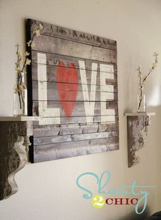23 Romantic Valentines Day DIY Love Signs - Gotta say I want to do this - maybe hang it over my buffet and take down my picture I bought at Lowe's for $10