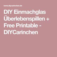 DIY Einmachglas Überlebenspillen + Free Printable - DIYCarinchen