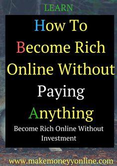 How to get wealthy online