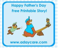 Cute Fathers day story about a papa bear and his two cubs, how he ate the egg he needed for the egg race, how he burned up the steak on the grill and how he accidently broke a window, cute story for fathers day.