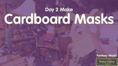 Maker Camp 2015 - Day 2: Make Cardboard Masks