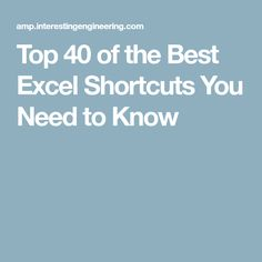 Top 40 of the Best Excel Shortcuts You Need to Know