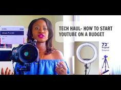 TECH HAUL: How To Start A Youtube Channel On A Budget. Camera, Lens, Tri...
