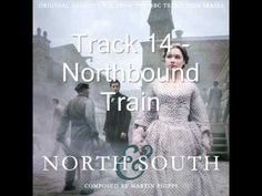 North & South Soundtrack (BBC 2004) Track 14 - Northbound Train - THIS HAS GOT TO BE THE MOST GORGEOUS SONG EVER