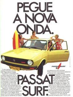 Propaganda do Passat Surf da Volkswagen - Vw Passat, Vw Volkswagen, Vw Bus, Vintage Advertisements, Vintage Ads, Vintage Signs, Porsche, Dodge Charger Rt, Mercedes Benz