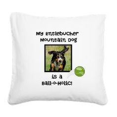 My Entlebucher is a Ball-o-Holic! A square customizable canvas pillow, you can easily upoad your own photo! Check it our in my Entle shop now *waggy tail*
