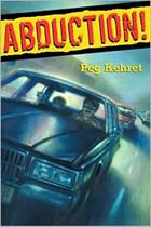 Abduction! by Peg Kehret. Prairie Pasque Winner 2006-2007. (Book cover used with permission from bn.com.)