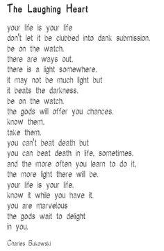 """The Laughing Heart"", Charles Bukowski"