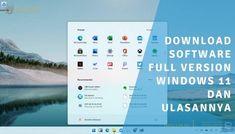 Download Software Full Version Windows 11 Dan Ulasannya