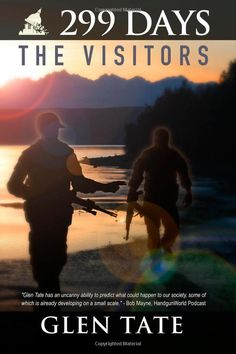 299 Days: The Visitors (Volume 5): Glen Tate: 9780615788104: Amazon.com: Books