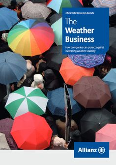 Industrial insurer Allianz Global Corporate & Specialty SE (AGCS) launched a report that highlights the economic impact of fluctuating weather conditions and how companies can protect themselves, using new approaches to 'weather risk management'. 'The Weather Business – How companies can protect against increasing weather volatility' report focuses on the growing importance of weather risks for businesses. Environmental Research, Risk Management, Weather Conditions, Highlights, Product Launch, Industrial, Business, Image, Luminizer