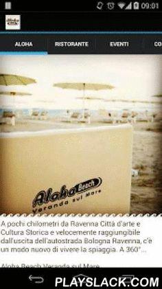 Aloha Beach  Android App - playslack.com , Aloha beach: Il sole, la spiaggia e i sapori del mare... Scarica l'App di Aloha Beach per accedere a tutte le informazioni, le novità, gli eventi, i menù ed il divertimento della spiaggia di Marina Romea, a due passi da Ravenna! Vivi la spiaggia a 360° con tutti servizi offerti e rimani costantemente aggiornato tramite l'App ufficiale!