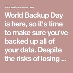 World Backup Day is here, so it's time to make sure you've backed up all of your data. Despite the risks of losing data or access to files, many people don't back up their devices. World Backup Day, Web Master, Make Sure, How To Make, Abc Mouse, Learning Tools, You Tried, Save Yourself, Meant To Be