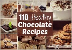Top 110 Healthy Chocolate Recipes! You don't have to feel guilty about giving into your chocolatecraving with these recipes! #hearthealth #hearthealthawareness #chocolate #cacao ~ Sensibly Sustainable