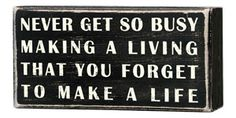 Never Get So Busy... - Box Signs 16345 | Primitives by Kathy