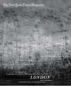 in this year of austerity and olympic spectacle, what will London show the world? (The New York Times Magazine)