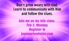 What are you waiting for?  If you are wondering why things aren't working out for you...maybe it is because you are looking in the wrong places?  www.joanmariewhelan.com