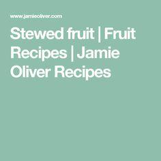 Stewed fruit   Fruit Recipes   Jamie Oliver Recipes