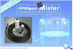 It can make the experience 25 degrees cooler in the summer time- The JumpSport Mister System is highly recommended ($99.95)