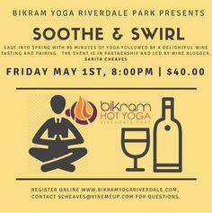 @VineMeUp #RiverdalePark MD 5/1: Soothe & Siwirl -Join me for Bikram yoga followed by a beautiful light wine pairing. - Black Folk Hot Spots Online #BlackBusiness Community
