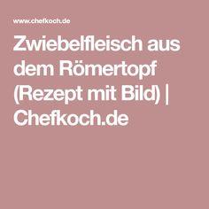 Zwiebelfleisch aus dem Römertopf (Rezept mit Bild)   Chefkoch.de