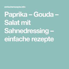Paprika – Gouda – Salat mit Sahnedressing – einfache rezepte