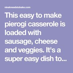This easy to make pierogi casserole is loaded with sausage, cheese and veggies. It's a super easy dish to make and it is THAT good! Perogi Casserole, Veggie Casserole, Easy Casserole Recipes, Casserole Dishes, Pork Recipes, Crockpot Recipes, Cooking Recipes, Crockpot Pierogies, Pasta Dishes
