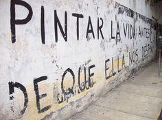 Pintar la vida antes de que ella nos destiña  #lavidaesarte #accion
