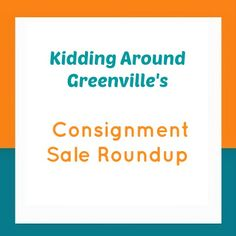 Kidding Around Greenville SC Consignment Sales Which Is Your Favorite