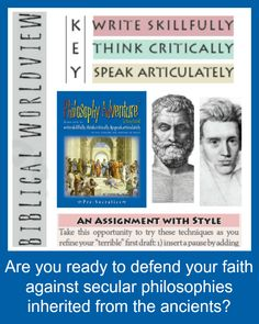 Philosophy Adventure is a brand new curriculum written from a Biblical Worldview and intended to teach your homeschool children how to write skillfully, think critically and speak articulately.  Check it out at http://homeschooladventure.com!