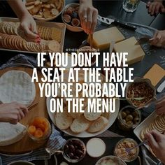 #theclassypeople #if #you #dont #have #a #seat #at #the #table #youre #probably #on #the #menu #quote #boss #leader #ladies #men #motivation #highervibration #endresult #follow #instagram