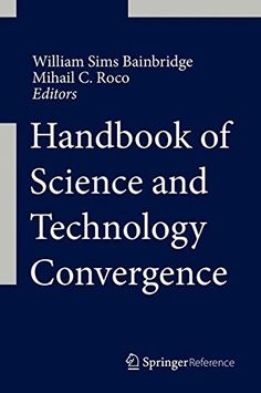 Handbook of Science and Technology Convergence by William... https://www.amazon.co.uk/dp/3319070517/ref=cm_sw_r_pi_dp_x_0dy9xb6SR4BM9