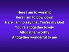 ▶ Here I am to Worship (worship video w/ lyrics) - YouTube