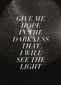 18 best future art projects images on pinterest design tattoos give me hope in the darkness that i will see the light mumford sons lyrics print by zyanya lorenzo stopboris Images