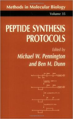 Peptide Synthesis Protocols (Methods in Molecular Biology): Amazon.co.uk: Michael W. Pennington, Ben M. Dunn: 9780896032736: Books