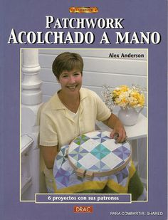Hand Quilting With Alex Anderson Hand Quilting Pattern Booklet 1998 Hand Quilting Patterns, Quilting Projects, Puff Quilt, Patchwork Tutorial, Vintage Cross Stitches, Book Quilt, Book Crafts, Booklet, Quilts