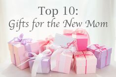 Top 10 Gifts for the New Mom | A great list of 10 items to get a pregnant woman or new mom for a baby shower or Christmas gift.
