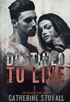 Destined to Live (The Death Eater Series Book 2) by Catherine Stovall, http://www.amazon.com/dp/B00LMNRZPC/ref=cm_sw_r_pi_dp_ZO5dvb0MN53CS