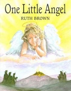December Janet Bingham chooses One Little Angel by Ruth Brown Angel Stories, Calendar 2017, Advent Calendar, Childrens Books, Illustrators, Snug, Brown, Fictional Characters, Children's Books