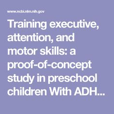 Training executive, attention, and motor skills: a proof-of-concept study in preschool children With ADHD. Proof Of Concept, Adhd Kids, Play Therapy, Motor Skills, Preschool, Goodies, Study, Training, Children