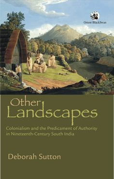Deldure.com | Other Landscapes: Colonialism and the Predicament of Authority in Nineteenth-Century South India