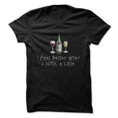 I Wine A Little Funny T-Shirts, Hoodies. Get It Now ==► https://www.sunfrog.com/Funny/I-Wine-A-Little-Funny-Shirt-.html?id=41382