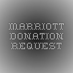 Marriott Donation Request click image to go to website for application