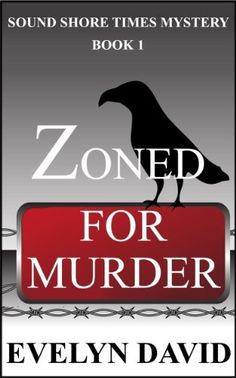 Zoned for Murder (Sound Shore Times Mystery) by Evelyn David, http://www.amazon.com/dp/B007OVUS1E/ref=cm_sw_r_pi_dp_F334pb0116C4D