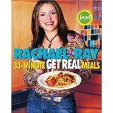 30-Minute Get Real Meals: Eat Healthy Without Going to Extremes (Paperback)By Rachael Ray
