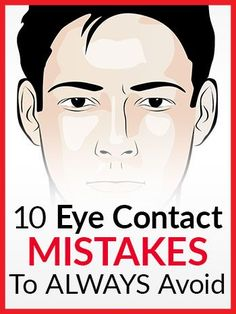 10 Eye Contact Mistakes To ALWAYS Avoid